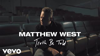 Matthew West – Truth Be Told (Official Music Video)