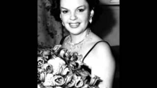 Judy Garland sings  I Hadn't Anyone 'Till You