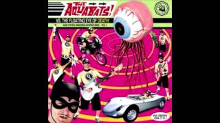The Aquabats - The Ballad of Mr. Bonkers - The Aquabats vs. The Floating Eye of Death.