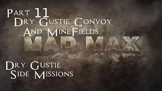 Mad Max Side Missions Part 11 - Dry Gustie Convoy and Minefields