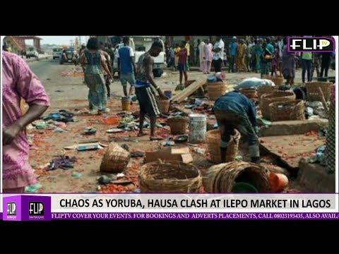 CHAOS AS YORUBA, HAUSA CLASH AT ILEPO MARKET IN LAGOS