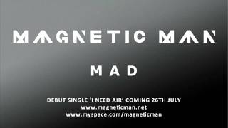 Magnetic Man - MAD