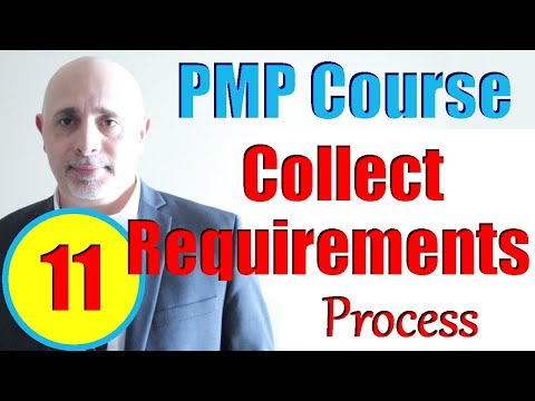 Collect Requirements Process| Full PMP Exam Prep Training ...