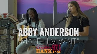 Abby Anderson   Make Him Wait (Acoustic)