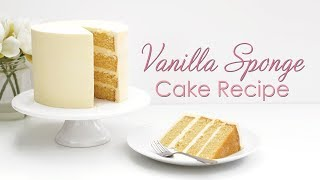 How To Make My Vanilla Sponge Cake Recipe - Tutorial