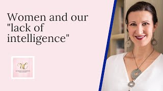 """Women and our """"lack of intelligence"""""""