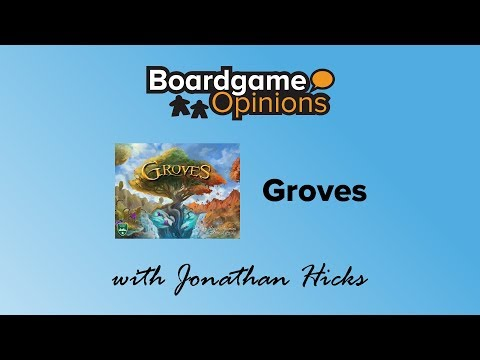 Boardgame Opinions: Groves