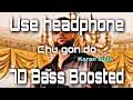 Chu gon do(7d audio)Karan aujla ft satnam singh 5 rivers & mad yardies |bass boosted |Use Headphone