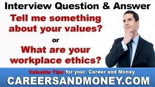 Tell me something about your values?  - Job Interview Question and Answer