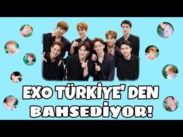 EXO Türkiye'den Bahsediyor! (Tamamı)