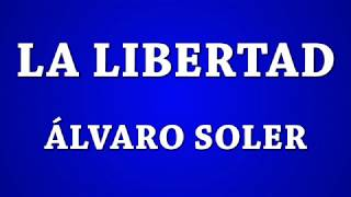 La Libertad   Álvaro Soler [Letra]