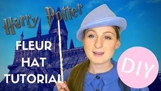 DIY Harry Potter - Fleur Delacour Hat Tutorial