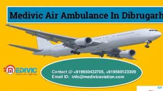 Medivic Air Ambulance in Guwahati and Dibrugarh- Transport Patient