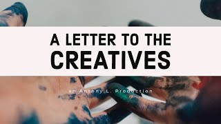 A letter to the creatives