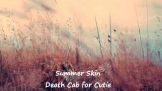 Summer Skin- Death Cab for Cutie