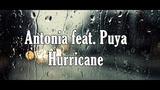 Antonia feat  Puya   Hurricane lyrics)