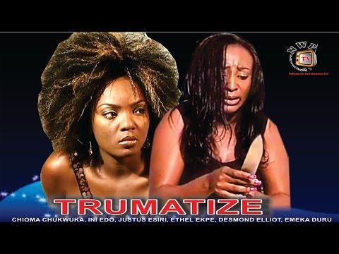 Traumatized  - Nigerian Nollywood Movie