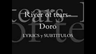 River of tears-Doro  (Subtitulado español & lyrics)