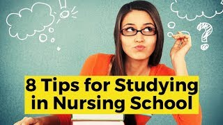 View the video 8 Tips For Studying In Nursing School