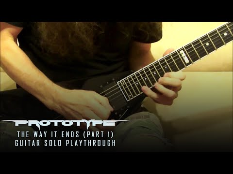 Prototype - The Way It Ends - Guitar Solo #1 - Kragen Lum
