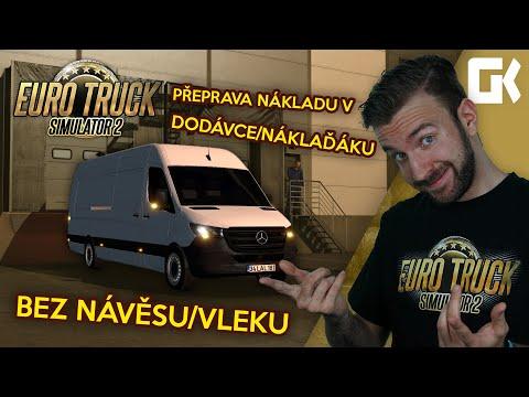 PŘEPRAVA NÁKLADU V DODÁVCE/NÁKLAĎÁKU BEZ NÁVĚSU/VLEKU! | Euro Truck Simulator 2 Mod