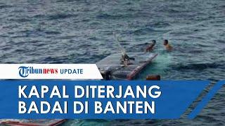 Detik-detik Kapal Rombongan Pemancing di Banten Diterjang Puting Beliung, 1 Orang Tewas