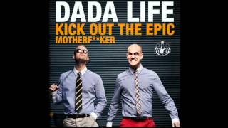 Dada Life - Kick Out The Epic Motherf**ker (Extended Vocal Mix) [BUUUUM]