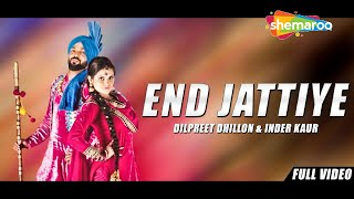 New Punjabi Songs 2016  End Jattiye  Dilpreet Dhillon  Once Upon A Time In Amritsar