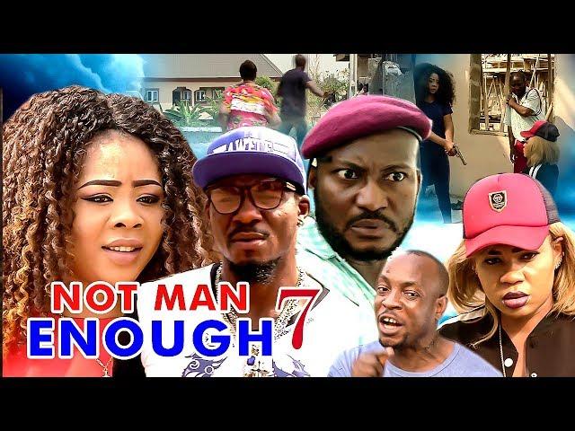 Not Man Enough (Part 7)