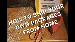 How to Ship your Own Packages from Home