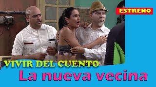 Vivir Del Cuento La Nueva Vecina  Estreno 15 Julio 2019