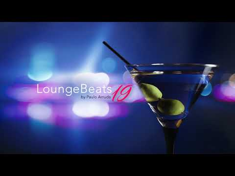 Lounge Beats 19 by DJ Paulo Arruda – Deep Soulful House Music
