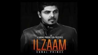 Kunal PrinceIlzaam Full Video SongJatinder JeetuLatest Punjabi Song 2015