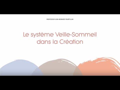 Le système Veille-Sommeil dans la Création (Fr) – Pr Jean-Bernard Fourtillan