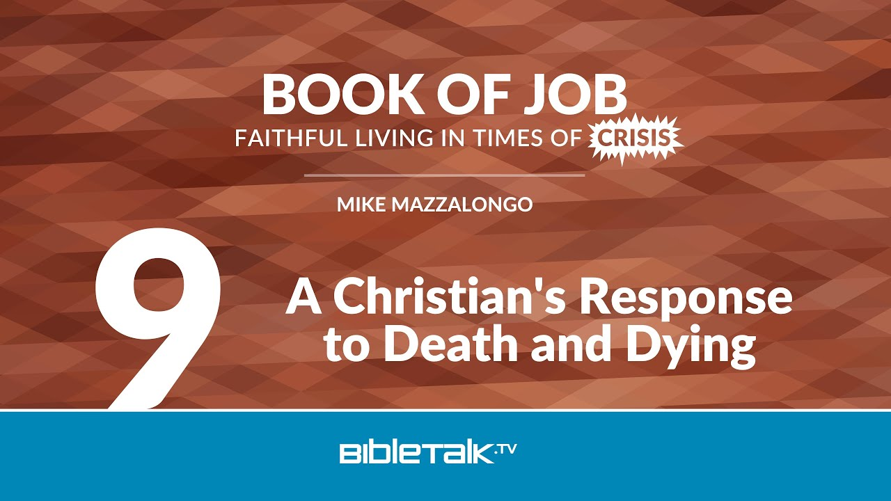 9. A Christian's Response to Death and Dying