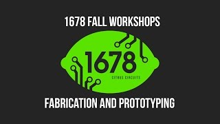 2016 Fall Workshops - Mechanical Fabrication and Prototyping