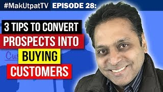 MakUtpatTV Episode 28: 3 Tips to Convert Prospects into Buying Customers