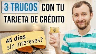 Video: ¿45 Días Sin Interés? 3 Trucos Secretos De Las Tarjetas De Crédito