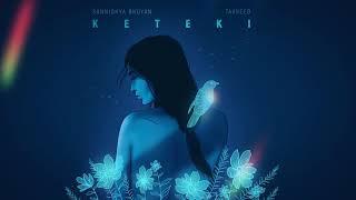 Sannidhya Bhuyan x Tavreed - Keteki ( Official Visualizer )