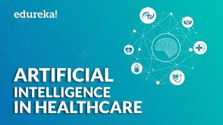 Artificial Intelligence In Healthcare   Examples Of AI In Healthcare   Edureka