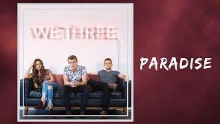 We Three - Paradise (Lyrics)