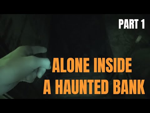 Ghost Hunting Inside A Haunted Bank