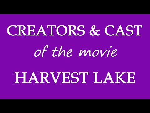 Download Harvest Lake (2016) Film Cast Information HD Mp4 3GP Video and MP3