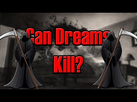 Can Your Dreams Kill You?