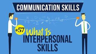 What Is Interpersonal Skills - Interpersonal Communication Skills - Communication Skills