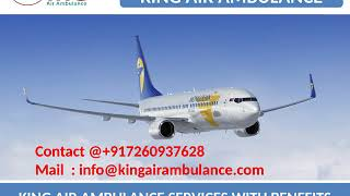 Hire Finest Air Ambulance Service in Bhopal and Dibrugarh by King