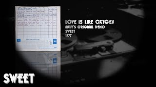 Love Is Like Oxygen - 40 Years Pt. 2: Andy's Official Demo OFFICIAL
