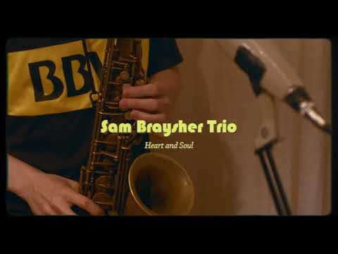 Heart and Soul - Sam Braysher Trio with Jorge Rossy and Tom Farmer
