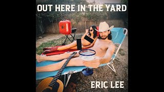 Eric Lee Out Here In The Yard