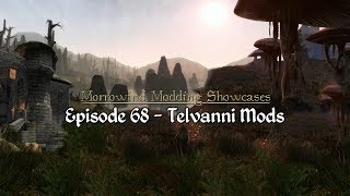 Morrowind Modding Showcases - Episode 68 Telvanni Mods